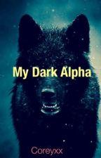 My Dark Alpha by Coreyxx