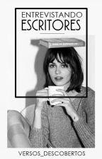 Entrevistando Escritores by Versos_Descobertos