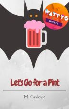 Let's Go For A Pint (Vampire/Humor) by Queen_Raiden