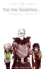 No me lastimes... ||GzTale!Papyrus x lectora|| by Little_Jewel_doll