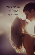 Never Be Alone (Shawn Mendes Fanfic) by rjsnow