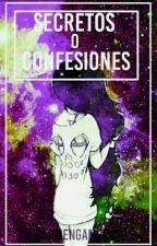 Secretos o confesiones by KarLoveLOVE