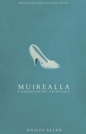 Muirealla: A Harrison Inc. Fairytale