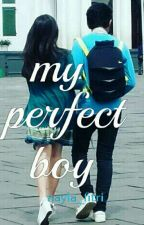 My Perfect Boy by nayla_fitri