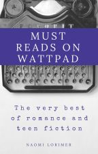 Must Reads on Wattpad by nlori1234