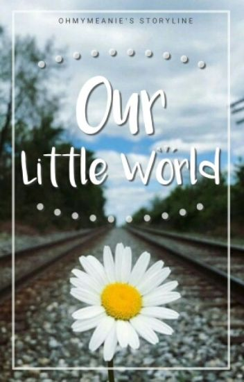 Our Little World // Meanie