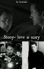 Love is scary - Stony by LetciaLS