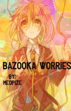 Bazooka Worries by Meopize