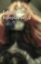 Eddsworld Roleplay ver. 2 by serenappgslayer