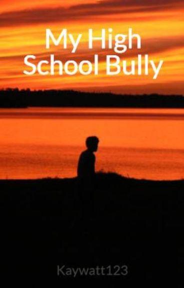 My High School Bully