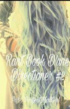 Rant Book D'une Directioner #2 by PerfectNiallGirl