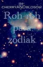 Roh-roh para zodiak [ON HOLD] by cherryANDblosom