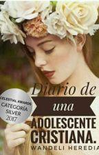 Diario de una adolescente cristiana. by WandeliHeredia