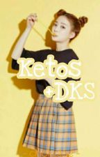 Ketos❌DKS [SLOW UPDATE] by ahrajng