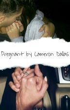 Pregnant by Cameron Dallas by Cammyisboo
