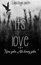 I'ts Love by ShazkyaPutriNia