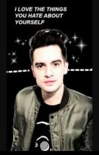 I love the things you hate about yourself (Brendon Urie X Reader) by its_not_a_phase
