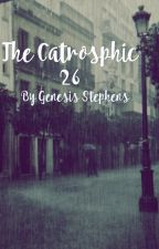The Catastrophic 26 by daddysatan69