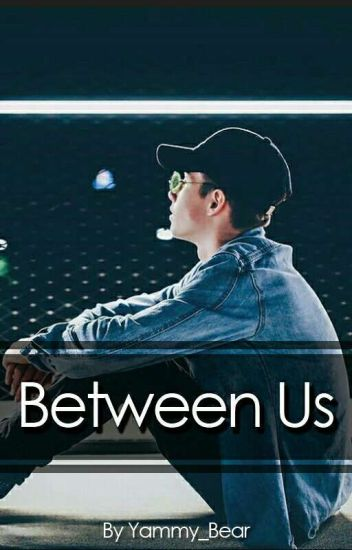 |TH| Between Us ✔