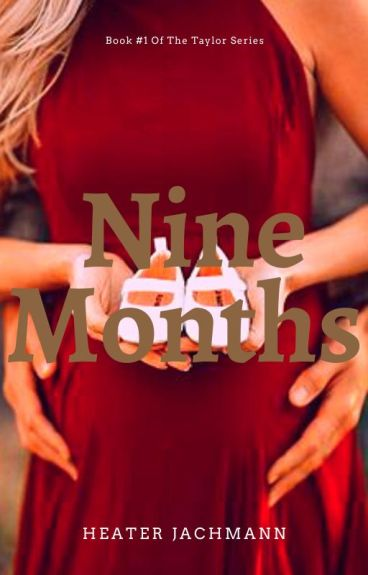 Nine Months ~ Book ONE