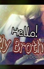 [Fanfic Creepy] Hello! My brother! by doilotxx