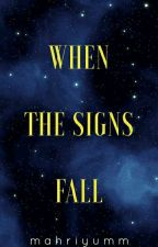 When the Signs Fall by mahriyumm