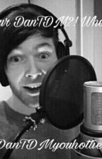 I Still Feel The Tingles..(A DanTDM Fanfic) by DanTDMyouhottie