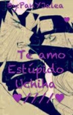 Te Amó Estúpido Uchiha ♥//♥ Obikaka by PanYJalea