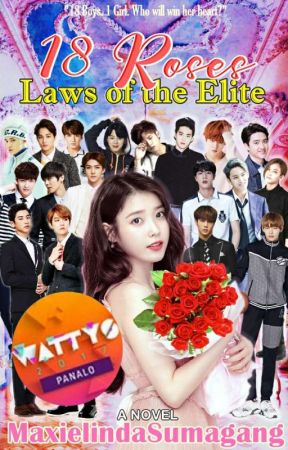 18 ROSES: Laws of the Elite || #Wattys2017 Winner [UNDER REVISION] by MaxielindaSumagang