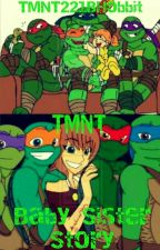 TMNT Baby Sister Story by TMNT221BHobbit