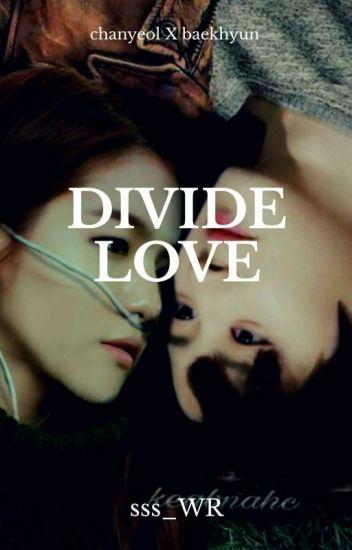 DIVIDE LOVE (CHANBAEK GS)