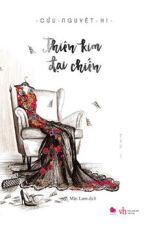 THIÊN KIM ĐẠI CHIẾN_ CỬU NGUYỆT HI (Hoàn) by SauMun93