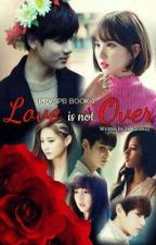[PPVSPB] Book 2: LOVE Is Not OVER by J_Marie625