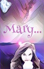 Mary... by Light1103