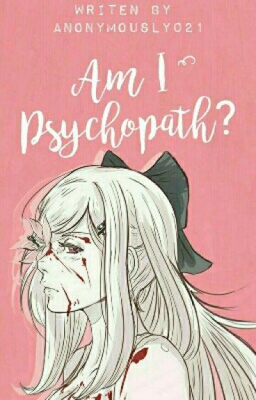 Am I Psychopath?