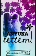Anyuka lettem! /BEFEJEZETT / by Arianna12740