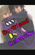 My Boyfriend Is A Celebrity~hiccstrid(Wattys 2016) by Vampire_girl004