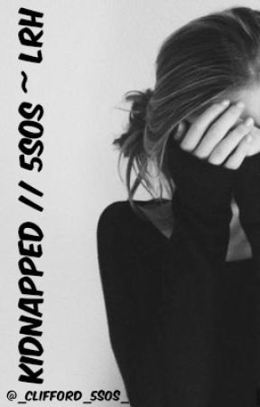 kidnapped // 5sos ~ lrh by _clifford_5sos_