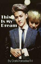 This is my dream by DarkParadiseTH