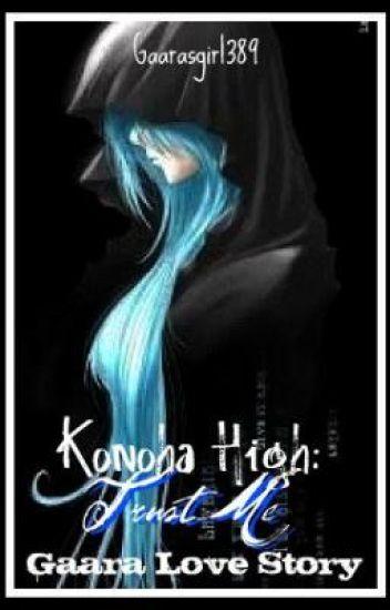 Konoha High: Trust me ~A Gaara love story~