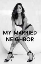 My Married Neighbor by Ludlyn