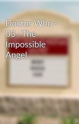 Doctor Who - 03 - The Impossible Angel