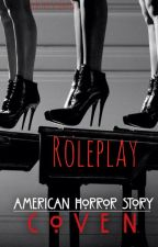 American Horror Story: Coven ROLEPLAY by ExAstrisScientia