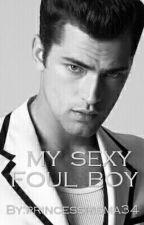 My Sexy Foul Boy by cewexkece098