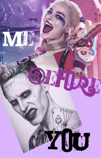 |Me Before You| - Harley Quinn - Joker