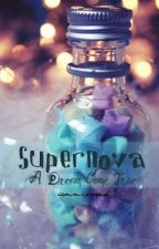 Supernova : A Dream Come True by luminatina