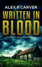 Written In Blood by arcarver
