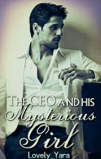 THE CEO AND HIS MYSTERIOUS GIRL by lovely_yara