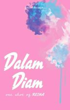 Dalam Diam [ One Shot ] by feelslikerain_