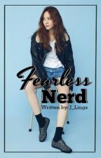 Fearless Nerd (Completed) by J_Lings